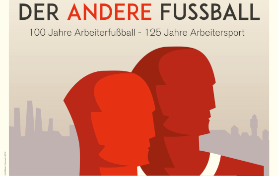"""Ausstellung """"100 Jahre Arbeiterfußball"""""""