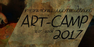 ART CAMP 2017 - Internationale Jugendbegegnung